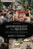 9780759121898: Anthropology and Religion: What We Know, Think, and Question