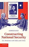 img - for Constructing National Security: U.S. Relations with India and China by Jarrod Hayes (2013-10-07) book / textbook / text book
