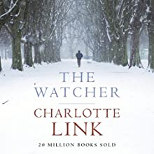 The Watcher (       UNABRIDGED) by Charlotte Link Narrated by Lucy Scott