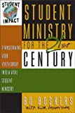 Student Ministry for the 21st Century: Transforming Your Youth Group into a Vital Student Ministry (0310201225) by Boshers, Bo