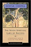 img - for The Seven Spiritual Laws of Success: A Pocketbook Guide to Fulfilling Your Dreams (One Hour of Wisdom) Abridged Edition by Chopra, Deepak (2007) book / textbook / text book