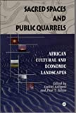 img - for Sacred Spaces and Public Quarrels: African Cultural and Economic Landscapes by Kalipeni, Ezekiel published by Africa World Press book / textbook / text book