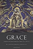 Grace: Commentary on the Summa Theologica of St. Thomas, Ia IIae, q. 109-114