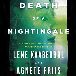 Death of a Nightingale: The Nina Borg Series, Book 3 | [Lene Kaaberbøl, Agnete Friis]