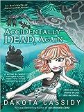 Accidentally Dead, Again (Accidentally Paranormal)