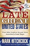 The Late Great United States: What Bible Prophecy Reveals About America's Last Days