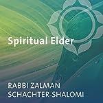 The Spiritual Elder | Zalman Schachter-Shalomi