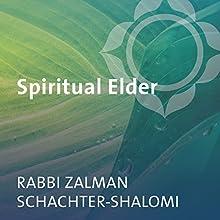 The Spiritual Elder Speech by Zalman Schachter-Shalomi Narrated by Zalman Schachter-Shalomi