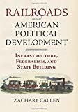 img - for Railroads and American Political Development: Infrastructure, Federalism, and State Building book / textbook / text book