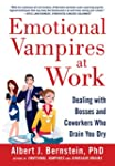 Emotional Vampires at Work: Dealing w...