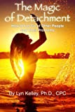 img - for The Magic of Detachment: How to Let Go of Other People and Their Problems book / textbook / text book