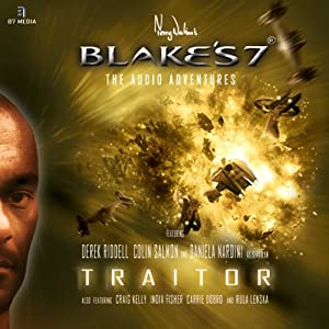 Blake's 7 - Traitor: The Audio Adventures - Series 1, Episode 2 | [Marc Platt]