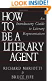 How To Be A Literary Agent: An Introductory Guide To Literary Representation