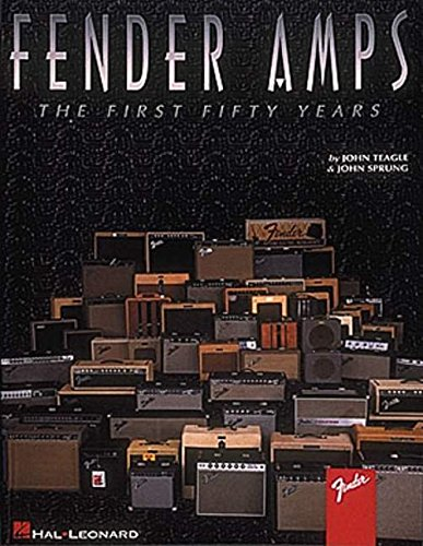 Fender Amps: The First Fifty Years, by John Teagle