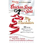 Chicken Soup for the Soul: My Resolution - 33 Stories about First Steps, Possibilities, and New Beginnings | Jack Canfield,Mark Victor Hansen,D'ette Corona,Barbara LoMonaco