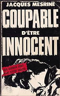 Coupable d\'être innocent par Jacques Mesrine