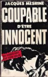 Coupable d'�tre innocent par Mesrine