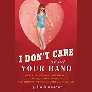 I Don't Care about Your Band Audiobook