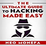 The Ultimate Guide to Hacking Made Easy | Neo Monefa