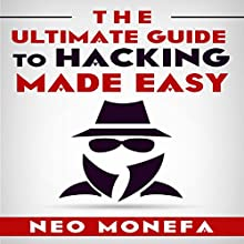 The Ultimate Guide to Hacking Made Easy Audiobook by Neo Monefa Narrated by Lea Greene