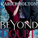 Beyond Doubt: Beyond Love Series #2 Audiobook by Karice Bolton Narrated by Valerie Gilbert