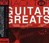 ブラック・トップ・ギター・グレイツ