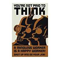 Futurama - TV Show Poster (You Are Not Paid To Think) (Size: 24&quot; x 36&quot;)