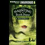 Bayou Dogs: The Haunting of Derek Stone, Book 2 | Tony Abbott