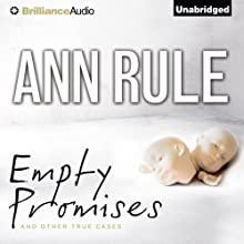 Empty Promises: And Other True Cases (       UNABRIDGED) by Ann Rule Narrated by Laural Merlington