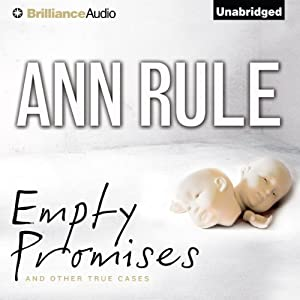 Empty Promises: And Other True Cases | [Ann Rule]