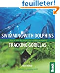Swimming With Dolphins, Tracking Gori...