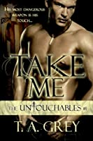 Take Me: The Untouchables 1 (paranormal erotic romance) (English Edition)