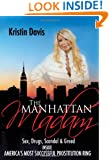 The Manhattan Madam: Sex, Drugs, Scandal And Greed Inside America's Most Successful Prostitution Ring