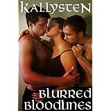 Blurred Bloodlines (Blurred Trilogy Book 2) ~ Kallysten