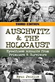 Auschwitz & The Holocaust: Eyewitness Accounts from Auschwitz Prisoners & Survivors (The Stories of WWII) (Volume 22)