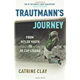 Trautmann's Journey: From Hitler Youth to FA Cup Legendby Catrine Clay