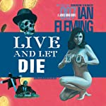 Live and Let Die (       UNABRIDGED) by Ian Fleming Narrated by Simon Vance