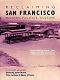 img - for Reclaiming San Francisco: History, Politics, Culture   [RECLAIMING SAN FRANCISCO] [Paperback] book / textbook / text book