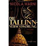 """Die Tallinn-Verschw�rung: Thrillervon """"Nicola Marni"""""""