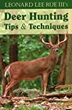 img - for Leonard Lee Rue III's Deer Hunting Tips & Techniques book / textbook / text book
