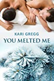 You Melted Me (English Edition)