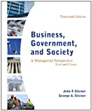 Business, Government, and Society: A Managerial Perspective (0078112672) by Steiner, John