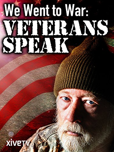 We Went to War: Veterans Speak