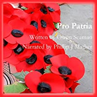 Pro Patria (       UNABRIDGED) by Owen Seaman Narrated by Phillip J. Mather