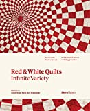 img - for Red and White Quilts: Infinite Variety: Presented by The American Folk Art Museum book / textbook / text book