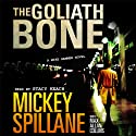 The Goliath Bone: A Mike Hammer Novel (       UNABRIDGED) by Mickey Spillane, Max Collins Narrated by Stacy Keach