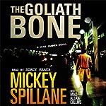 The Goliath Bone: A Mike Hammer Novel | Mickey Spillane,Max Collins