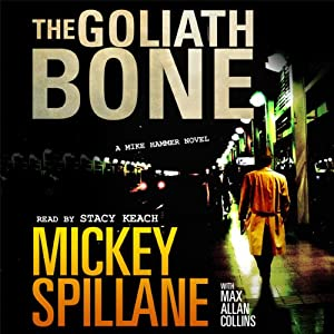 The Goliath Bone: A Mike Hammer Novel | [Mickey Spillane, Max Collins]