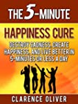 The 5-Minute Happiness Cure: Destroy...