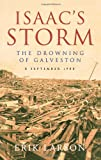 Isaac s Storm: The Drowning of Galveston (0007292112) by Erik Larson